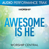 Awesome Is He (Audio Performance Trax) by Worship Central