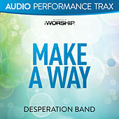 Make a Way (Audio Performance Trax) by Desperation Band