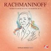 Rachmaninoff: Moments Musicaux No. 3 in B Minor, Op. 16 (Digitally Remastered) by Tomislav Bavnov