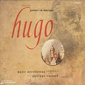 Bizet, Britten, Fauré, Hahn, Lalo & Liszt: Songs After Victor Hugo by Marie Devellereau