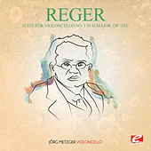 Reger: Suite for Violoncello No. 1 in G Major, Op. 131c (Digitally Remastered) by Jörg Metzger