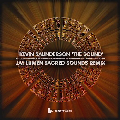 The Sound (Jay Lumen Sacred Sounds Remix) by Kevin Saunderson