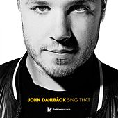 Sing That (Club Mix) by John Dahlbäck