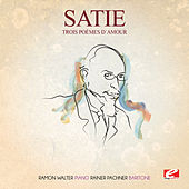 Satie: Trois Poèmes d´amour (Digitally Remastered) by Rainer Pachner