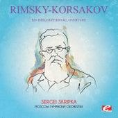 Rimsky-Korsakov: Ein Heller Feiertag, Overture (Digitally Remastered) by Sergei Skripka