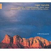R. Reynolds: Coconino, Visions, Kokoro... by Arditti String Quartet