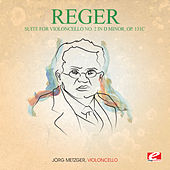 Reger: Suite for Violoncello No. 2 in D Minor, Op. 131c (Digitally Remastered) by Jörg Metzger