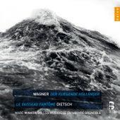 Wagner: Der Fliegende Holländer - Dietsch: Le Vaisseau Fantôme by Various Artists