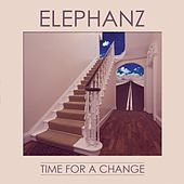 Time for a Change (Deluxe Edition) by Elephanz