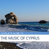 Complete Guide to the Music of Cyprus by Various Artists