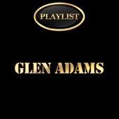 Glen Adams Playlist by Glen Adams