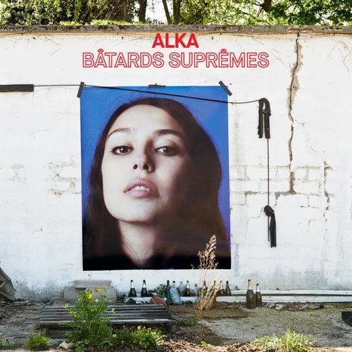 Bâtards suprêmes by Alka