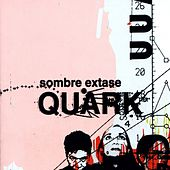 Sombre Extase by Quark