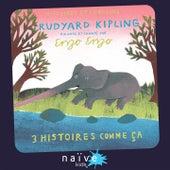 3 Histoires comme ça de Kipling by Various Artists