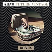 Future Vintage Bonus by Arno