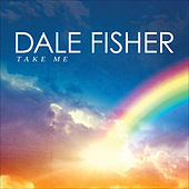 Take Me by Dale Fisher