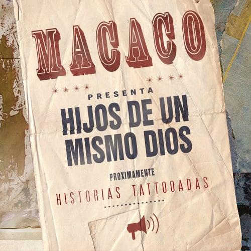 Hijos de un Mismo Dios by Macaco