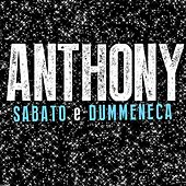 Sabato e dummeneca by Anthony