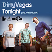 Tonight (IMS Anthem 2009) by Dirty Vegas