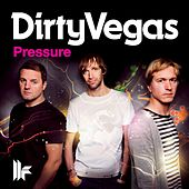 Pressure by Dirty Vegas