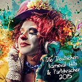 Die Deutschen Karneval Hits & Partykracher 2015 by Various Artists