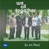 Es mi Perú by We All Together