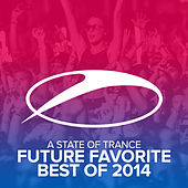 A State Of Trance - Future Favorite Best Of 2014 by Various Artists