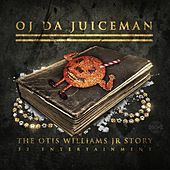 The Otis Williams Jr Story by OJ Da Juiceman