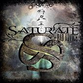 Bad Advice by Saturate