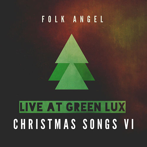 Live at Green Lux - Christmas Songs, Vol. 6 by Folk Angel