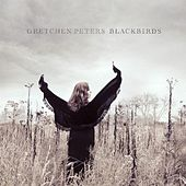 Blackbirds by Gretchen Peters