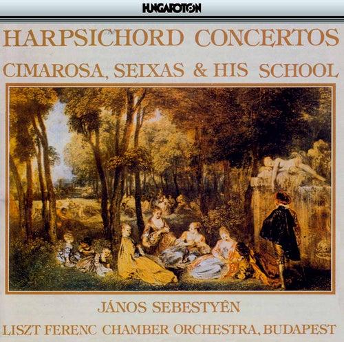 Cimarosa, Seixas & His School: Harpsichord Concertos by Janos Sebestyen