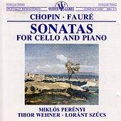 Chopin - Fauré: Sonatas for Cello and Piano by Miklos Perenyi