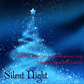 Silent Night: Christmas Classic Collection 2014 Xmas Songs and Carols by Christmas Hits