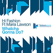 Whatcha Gonna Do by Hi Fashion