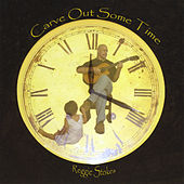 Carve Out Some Time by Reggie Stokes