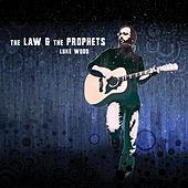 The Law and the Prophets by Luke Wood