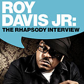 Roy Davis Jr.: The Rhapsody Interview by Roy Davis, Jr.