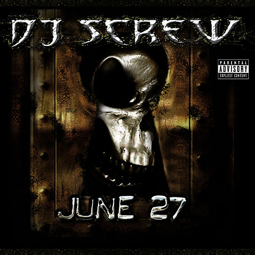 June 27 Vol. 2 by DJ Screw