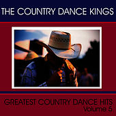 Greatest Country Dance Hits - Vol. 5 by Country Dance Kings
