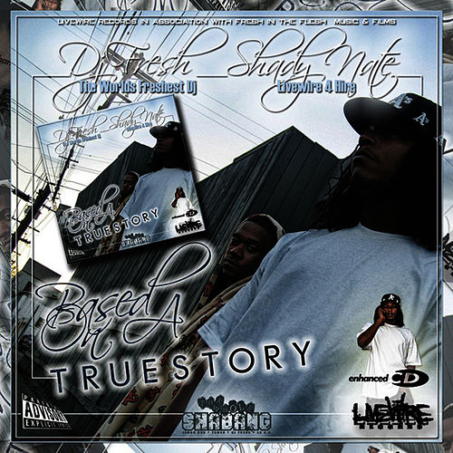 The Tonite Show & Livewire Presents Based On A True Story by Shady Nate