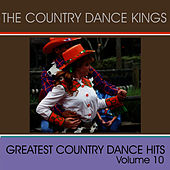 Greatest Country Dance Hits - Vol. 10 by Country Dance Kings