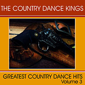 Greatest Country Dance Hits - Vol. 3 by Country Dance Kings