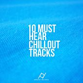 10 Must Hear Chillout Tracks - EP by Various Artists