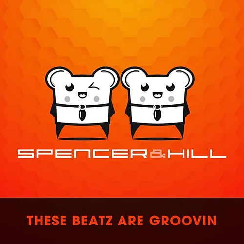 These Beatz by Spencer & Hill
