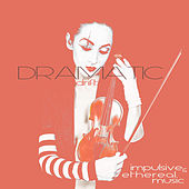 Dramatic Drift - Impulsive & Ethereal Music by Various Artists