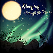 Sleeping through the Night – Soft and Peaceful Songs, Music to Help you Sleep & Relax, Bedtime Stories Melodies for Toddler & Infant Sleep by Radio Meditation Music