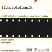 Berg, Eisler, Hauer, Schoenberg, Schrecker, Weill: Lichtspielmusik by Ensemble Recherche