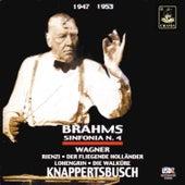 Brahms: Symphony No. 4 - Wagner: Ouvertures by Hans Knappertsbusch