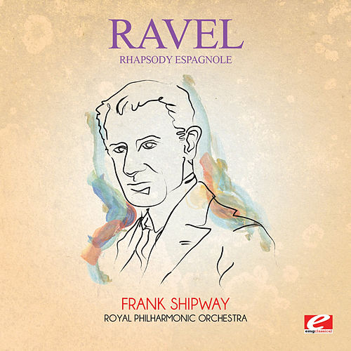 Ravel: Rhapsody Espagnole (Excerpt) [Digitally Remastered] by Frank Shipway
